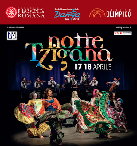 """17 e 18 Aprile 2018 • """"Notte Tzigana"""" • Festival Internazionale della Danza di Roma"""